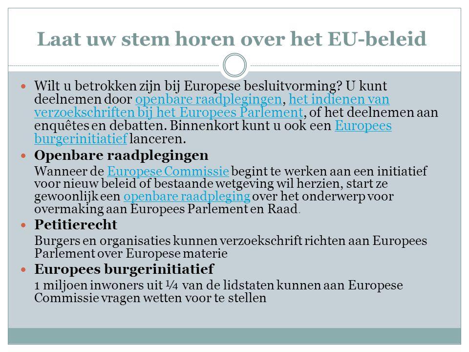 Laat uw stem horen over het EU-beleid Wilt u betrokken zijn bij Europese besluitvorming.