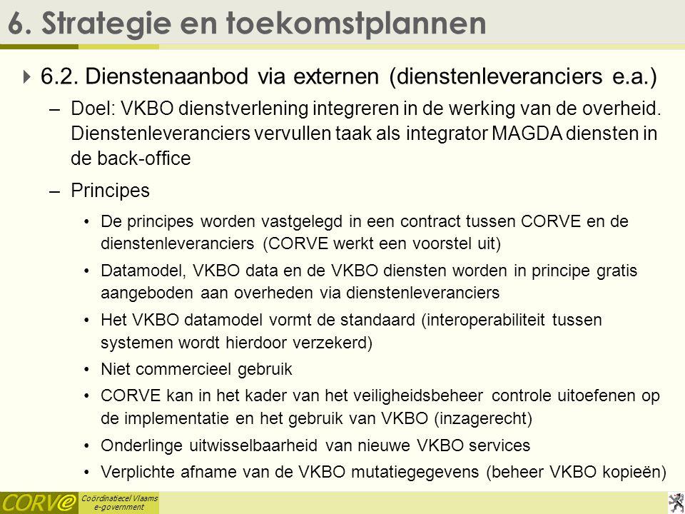 Coördinatiecel Vlaams e-government 6. Strategie en toekomstplannen   6.2.
