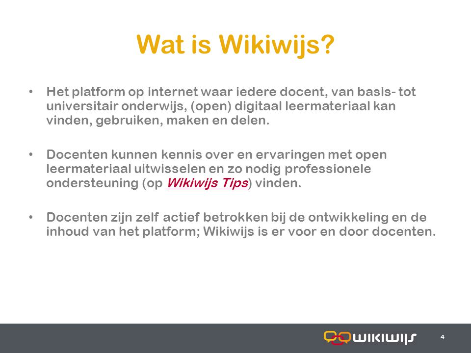 17-7-20144 44 Wat is Wikiwijs? Het platform op internet waar iedere docent, van basis- tot universitair onderwijs, (open) digitaal leermateriaal kan v
