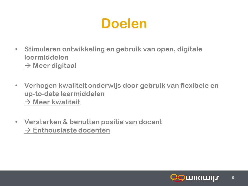 17-7-20145 55 Doelen Stimuleren ontwikkeling en gebruik van open, digitale leermiddelen  Meer digitaal Verhogen kwaliteit onderwijs door gebruik van