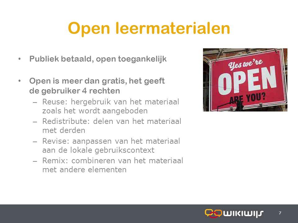 17-7-20147 77 Open leermaterialen Publiek betaald, open toegankelijk Open is meer dan gratis, het geeft de gebruiker 4 rechten – Reuse: hergebruik van