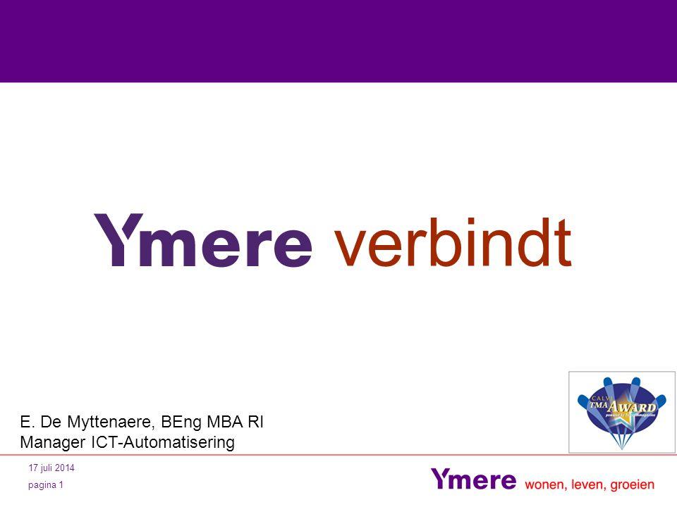17 juli 2014 pagina 1 verbindt E. De Myttenaere, BEng MBA RI Manager ICT-Automatisering