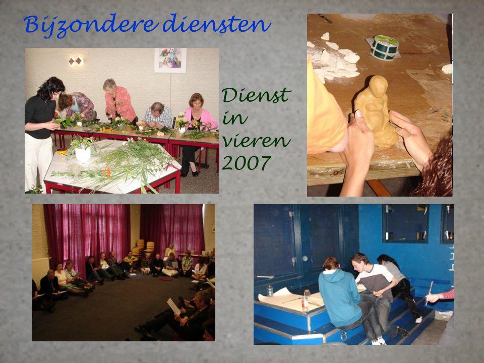 Bijzondere diensten Dienst in vieren 2007