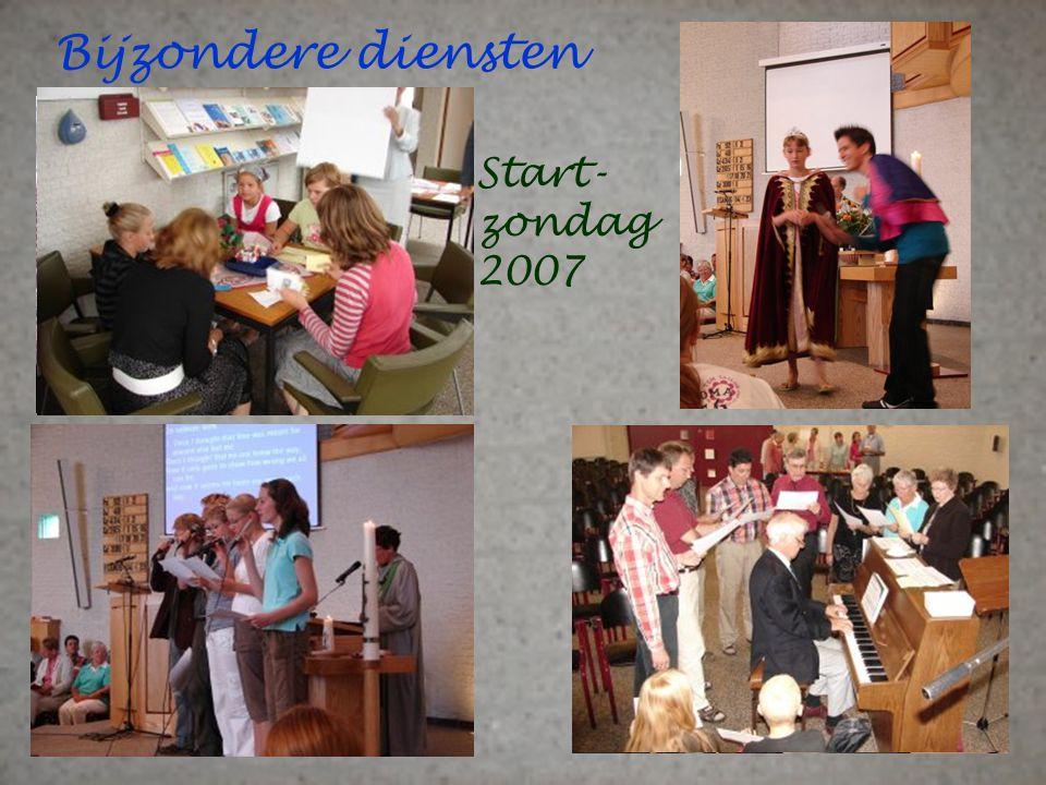 Bijzondere diensten Start- zondag 2007