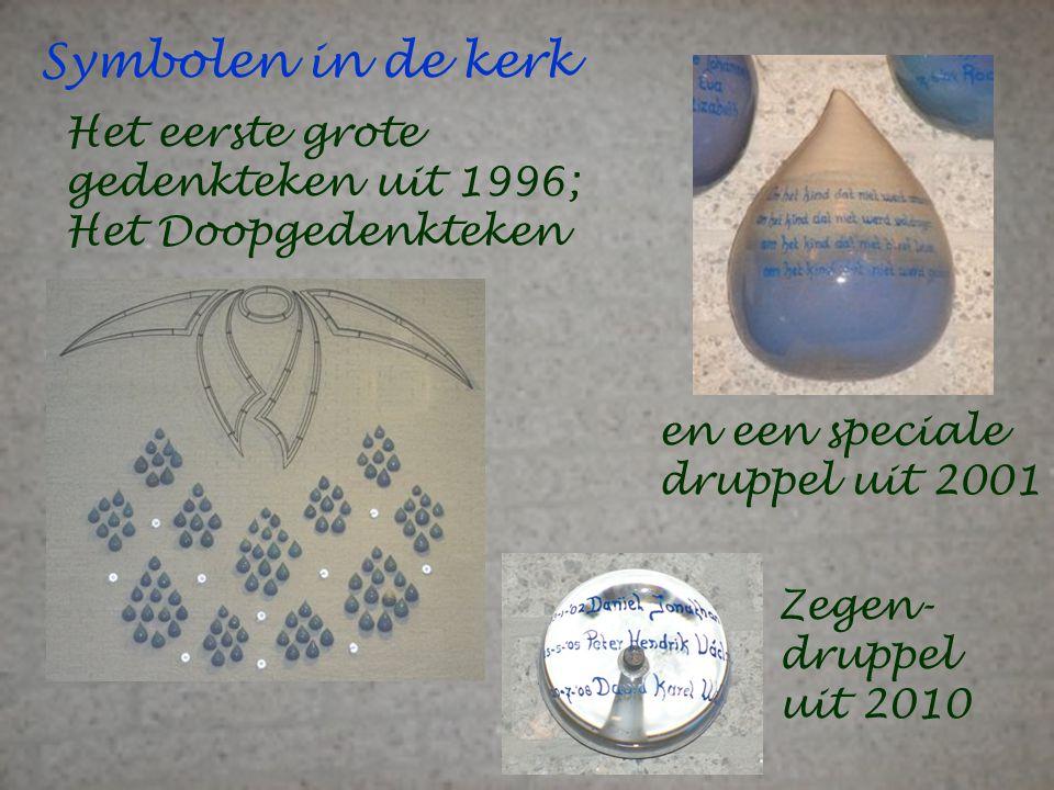 Symbolen in de kerk Het eerste grote gedenkteken uit 1996; Het Doopgedenkteken en een speciale druppel uit 2001 Zegen- druppel uit 2010