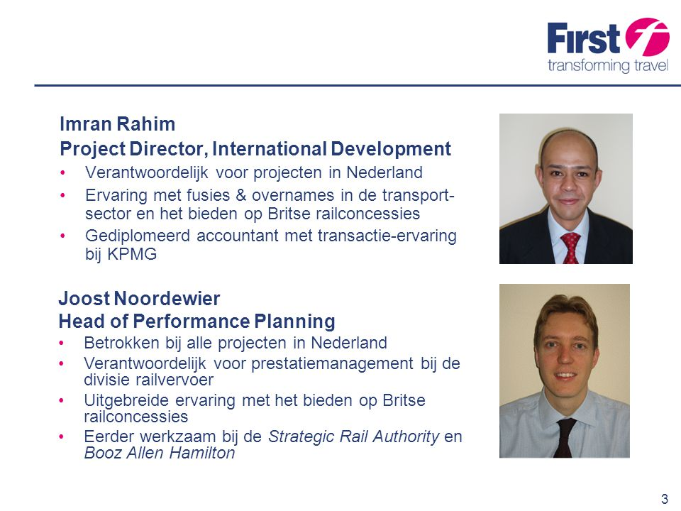 3 Imran Rahim Project Director, International Development Verantwoordelijk voor projecten in Nederland Ervaring met fusies & overnames in de transport
