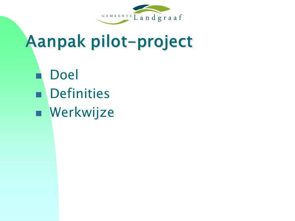 Aanpak pilot-project Doel Definities Werkwijze