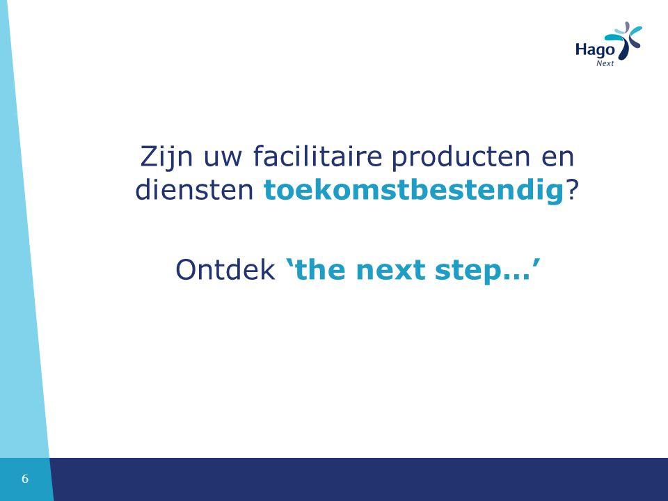 6 Zijn uw facilitaire producten en diensten toekomstbestendig? Ontdek 'the next step…'