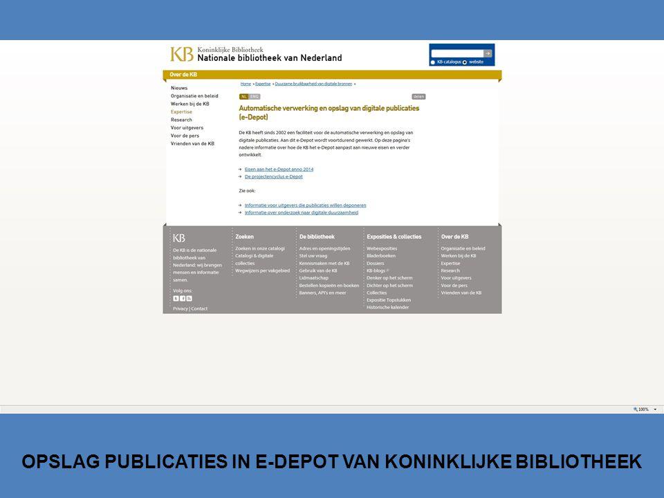 OPSLAG PUBLICATIES IN E-DEPOT VAN KONINKLIJKE BIBLIOTHEEK