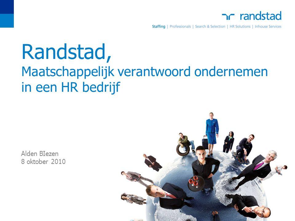 Randstad, Maatschappelijk verantwoord ondernemen in een HR bedrijf Alden BIezen 8 oktober 2010