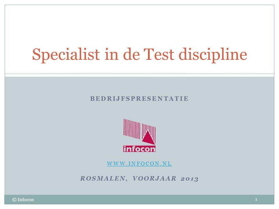 BEDRIJFSPRESENTATIE WWW.INFOCON.NL ROSMALEN, VOORJAAR 2013 Specialist in de Test discipline © Infocon 1