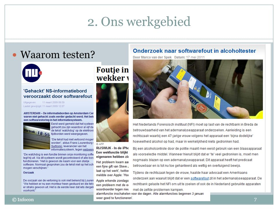 2. Ons werkgebied © Infocon Waarom testen? 7