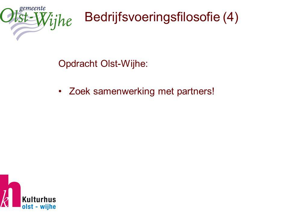 Bedrijfsvoeringsfilosofie (4) Opdracht Olst-Wijhe: Zoek samenwerking met partners!