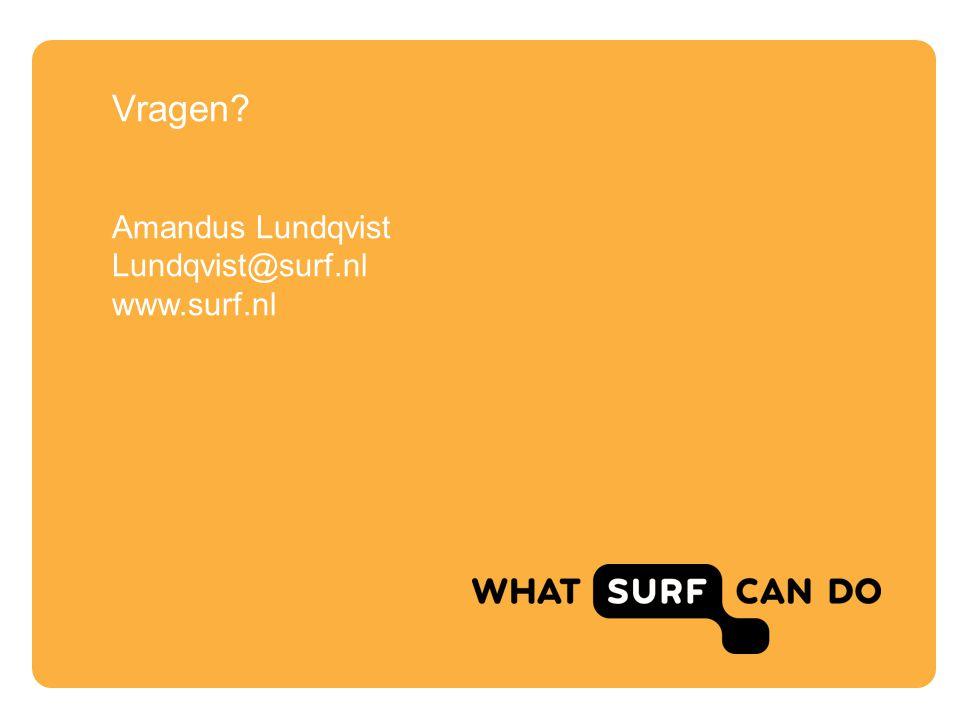 Vragen? Amandus Lundqvist Lundqvist@surf.nl www.surf.nl