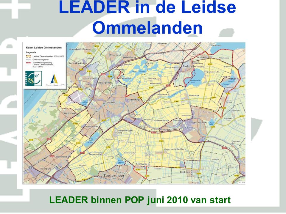 LEADER in de Leidse Ommelanden LEADER binnen POP juni 2010 van start