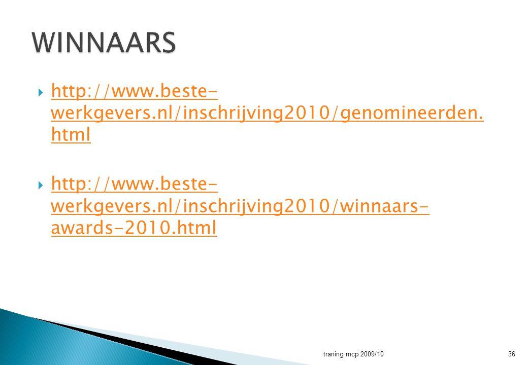  http://www.beste- werkgevers.nl/inschrijving2010/genomineerden. html http://www.beste- werkgevers.nl/inschrijving2010/genomineerden. html  http://w