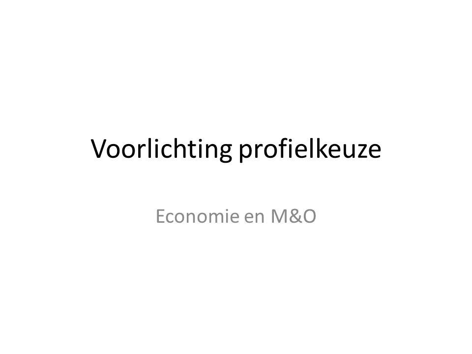 Voorlichting profielkeuze Economie en M&O