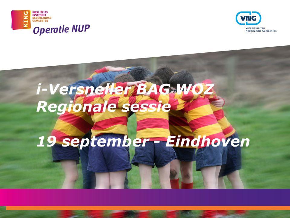 i-Versneller BAG WOZ Regionale sessie 19 september - Eindhoven