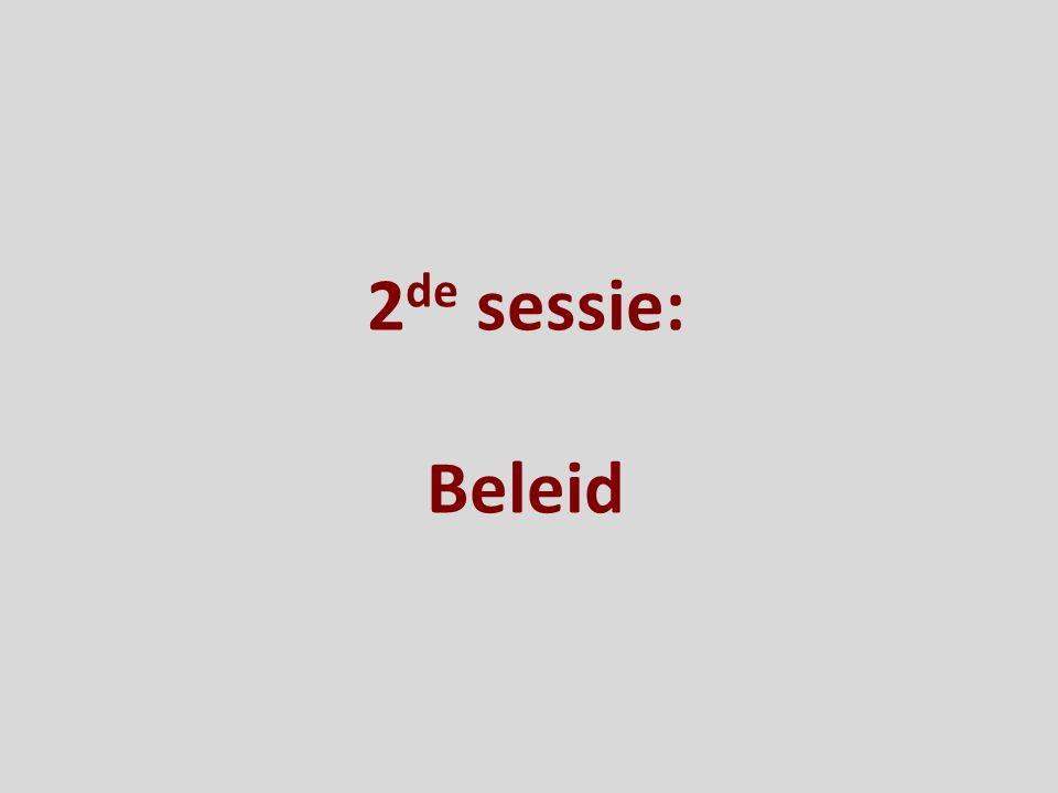 2 de sessie: Beleid