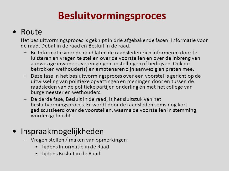 Besluitvormingsproces Route Het besluitvormingsproces is geknipt in drie afgebakende fasen: Informatie voor de raad, Debat in de raad en Besluit in de
