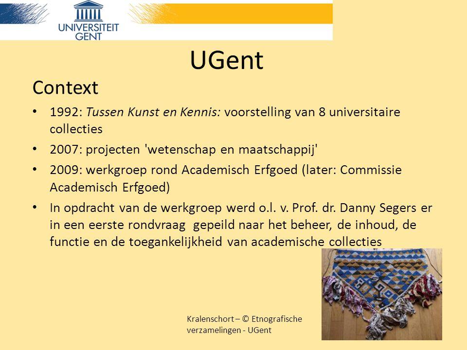 UGent Context 1992: Tussen Kunst en Kennis: voorstelling van 8 universitaire collecties 2007: projecten 'wetenschap en maatschappij' 2009: werkgroep r