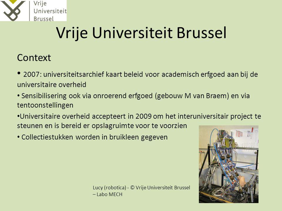 Vrije Universiteit Brussel Context 2007: universiteitsarchief kaart beleid voor academisch erfgoed aan bij de universitaire overheid Sensibilisering o