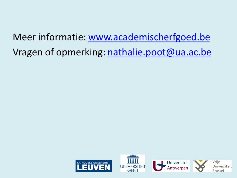 Meer informatie: www.academischerfgoed.bewww.academischerfgoed.be Vragen of opmerking: nathalie.poot@ua.ac.benathalie.poot@ua.ac.be
