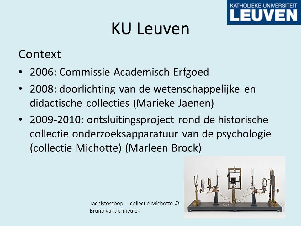 KU Leuven Context 2006: Commissie Academisch Erfgoed 2008: doorlichting van de wetenschappelijke en didactische collecties (Marieke Jaenen) 2009-2010: