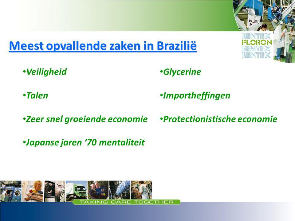 Meest opvallende zaken in Brazilië Veiligheid Talen Zeer snel groeiende economie Japanse jaren '70 mentaliteit Glycerine Importheffingen Protectionist