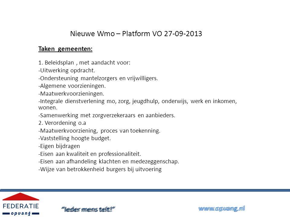 Nieuwe Wmo – Platform VO 27-09-2013 Taken gemeenten: 1.