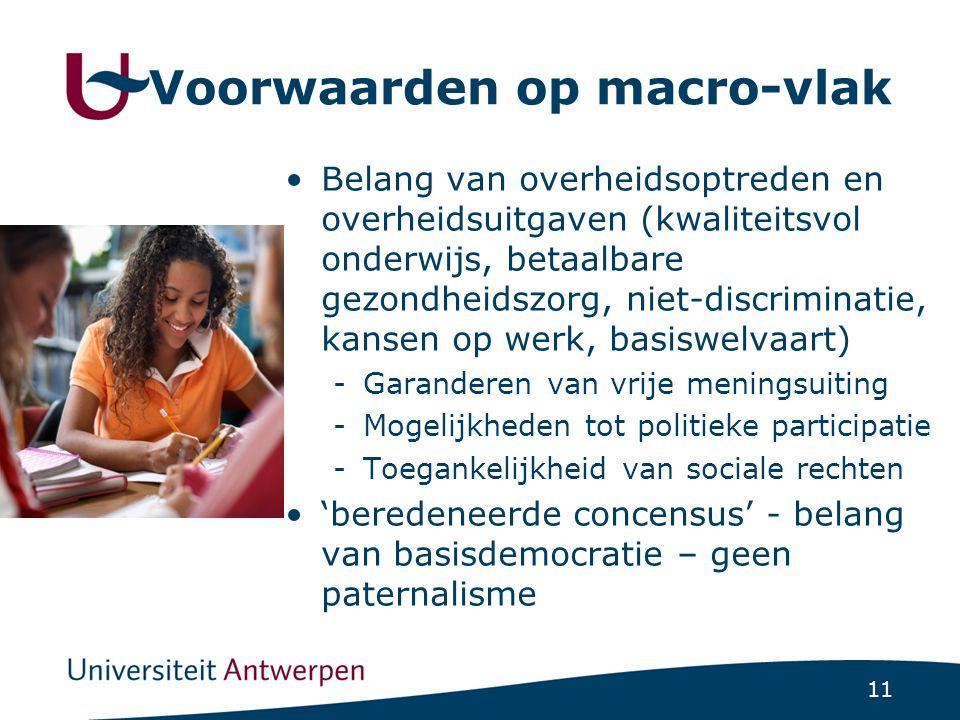 11 Voorwaarden op macro-vlak Belang van overheidsoptreden en overheidsuitgaven (kwaliteitsvol onderwijs, betaalbare gezondheidszorg, niet-discriminati