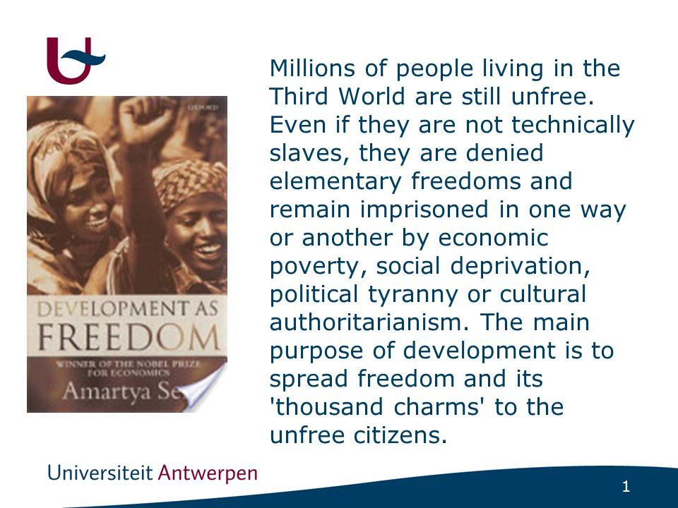 1 Millions of people living in the Third World are still unfree. Even if they are not technically slaves, they are denied elementary freedoms and rema