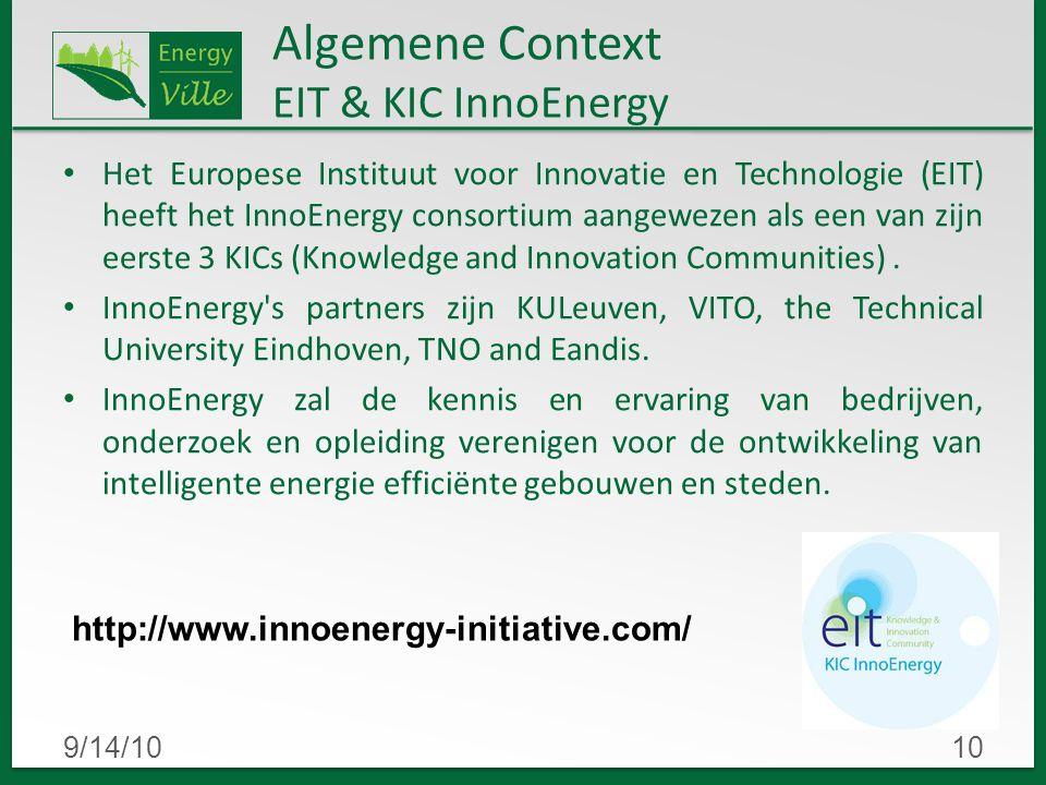 9/14/1010 Het Europese Instituut voor Innovatie en Technologie (EIT) heeft het InnoEnergy consortium aangewezen als een van zijn eerste 3 KICs (Knowledge and Innovation Communities).