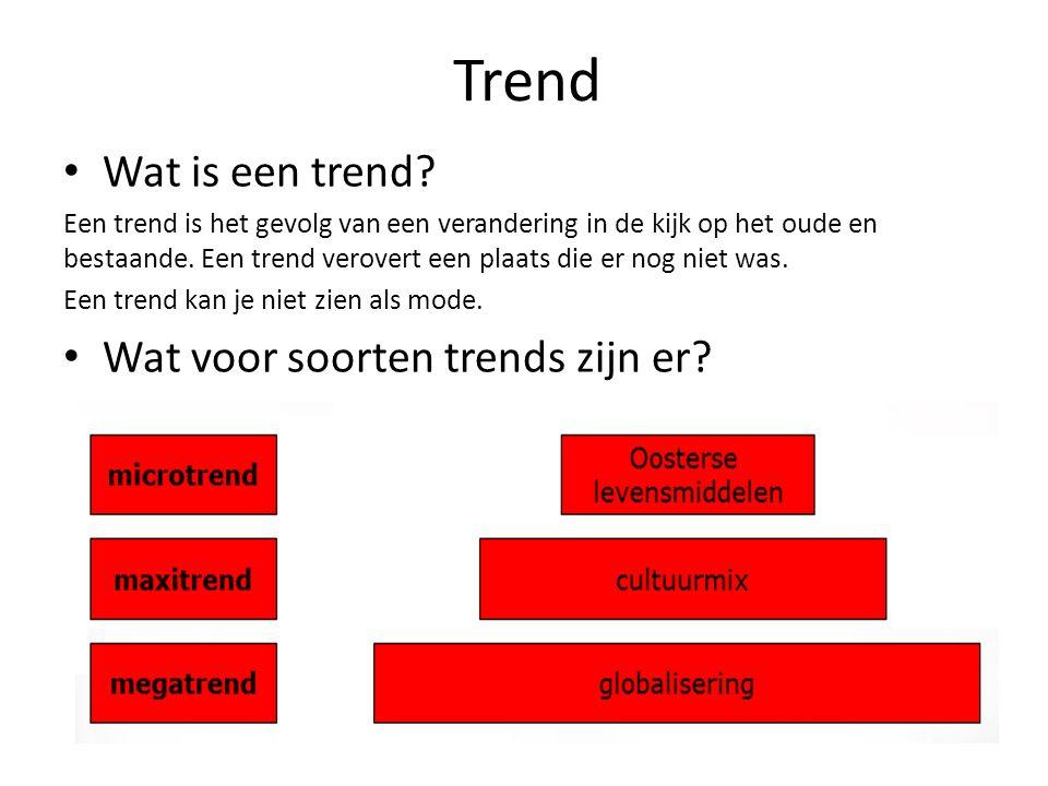 Trend Wat is een trend? Een trend is het gevolg van een verandering in de kijk op het oude en bestaande. Een trend verovert een plaats die er nog niet