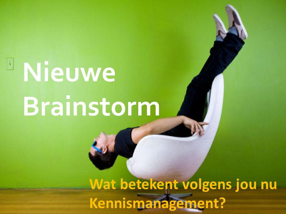 4 Wat betekent volgens jou nu Kennismanagement? Nieuwe Brainstorm