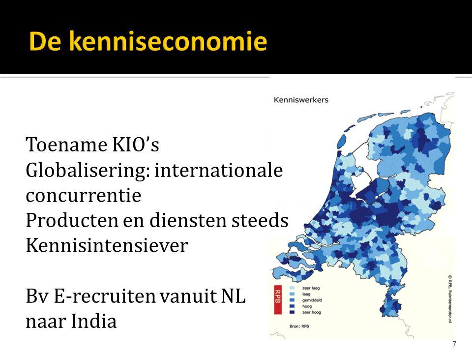 7 Toename KIO's Globalisering: internationale concurrentie Producten en diensten steeds Kennisintensiever Bv E-recruiten vanuit NL naar India