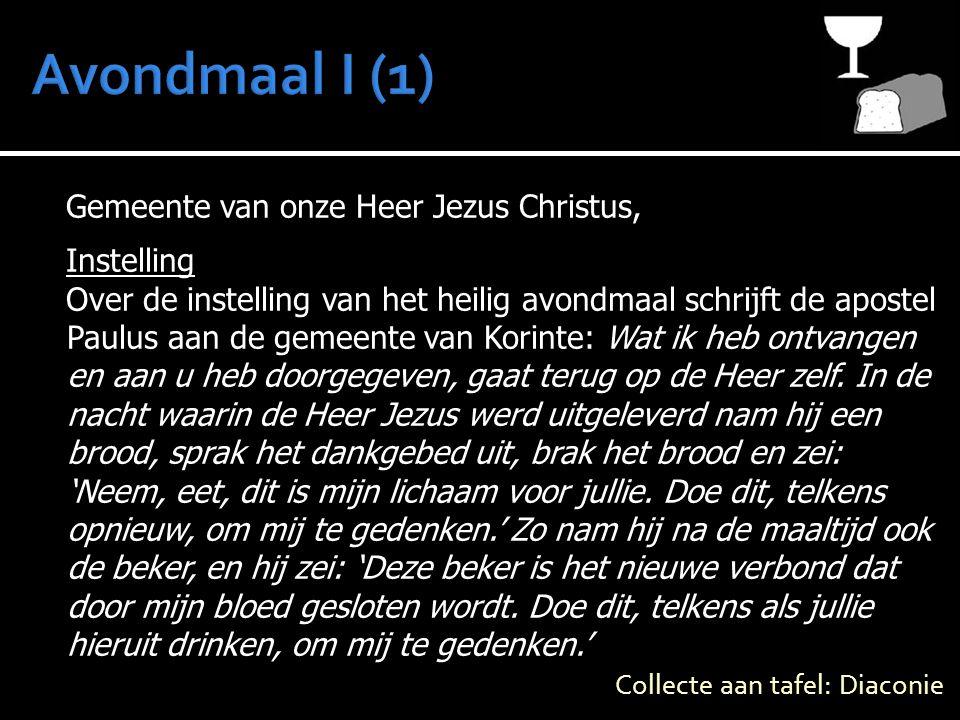 Gemeente van onze Heer Jezus Christus, Instelling Over de instelling van het heilig avondmaal schrijft de apostel Paulus aan de gemeente van Korinte: