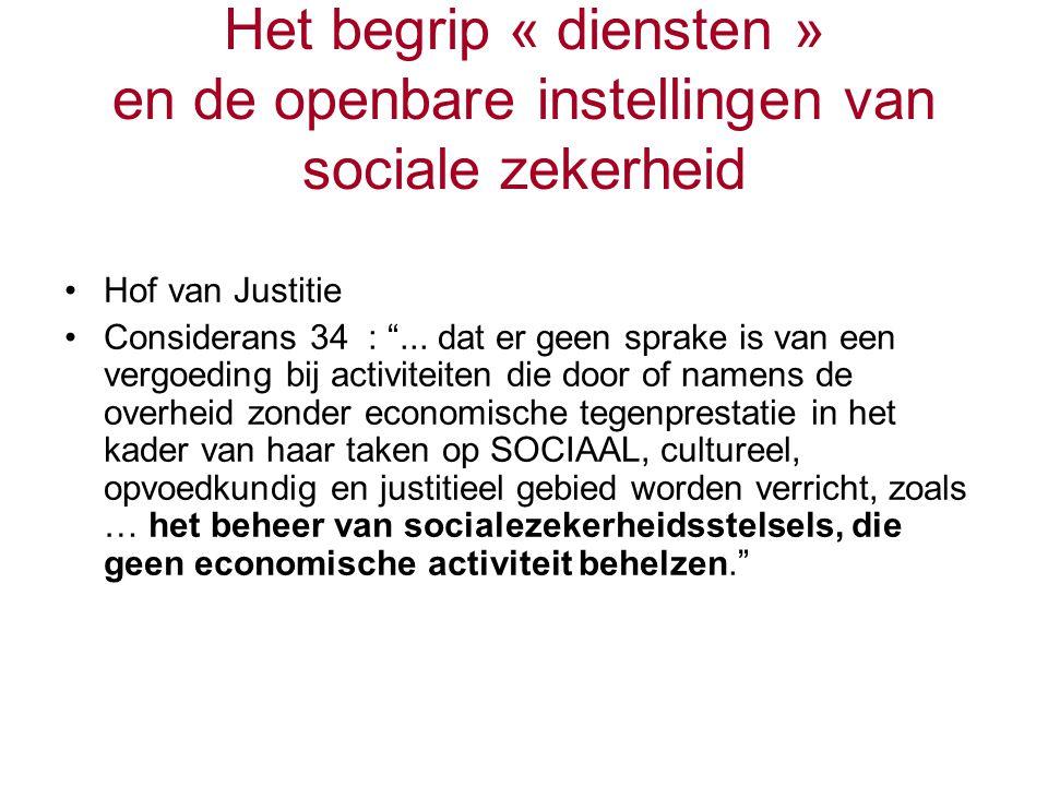 """Het begrip « diensten » en de openbare instellingen van sociale zekerheid Hof van Justitie Considerans 34 : """"... dat er geen sprake is van een vergoed"""