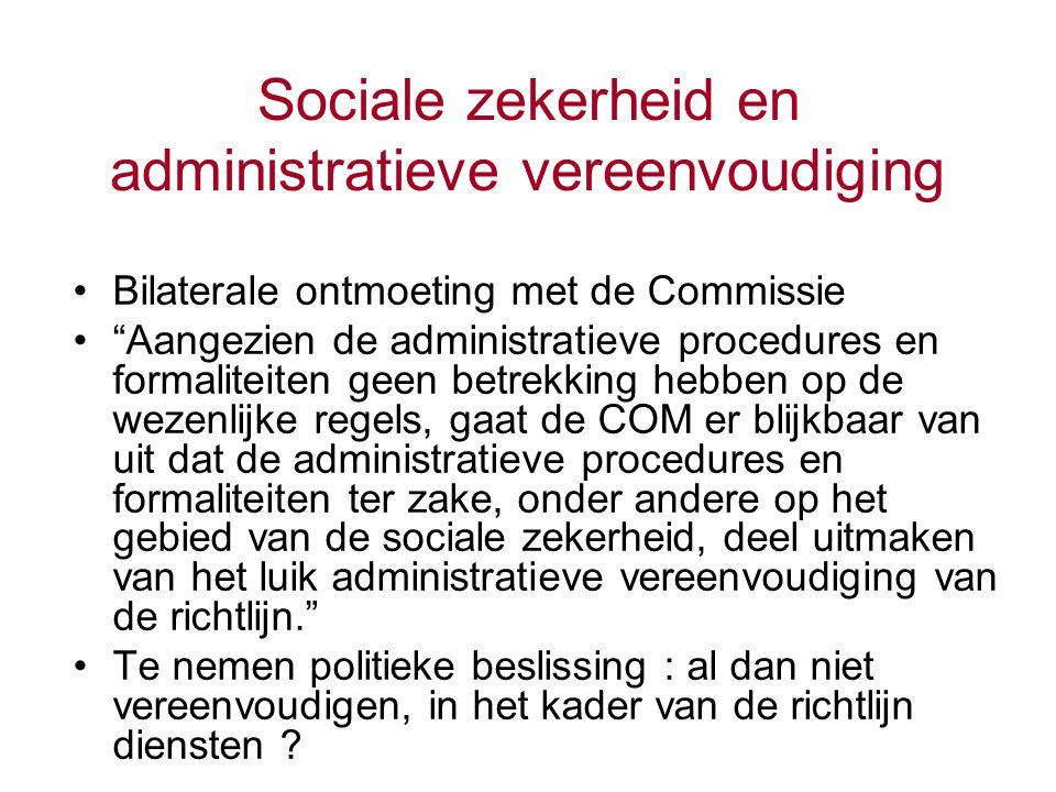 """Sociale zekerheid en administratieve vereenvoudiging Bilaterale ontmoeting met de Commissie """"Aangezien de administratieve procedures en formaliteiten"""