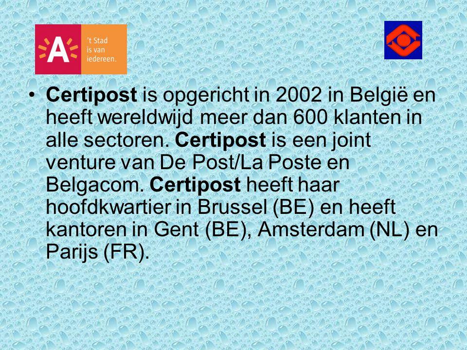 Certipost is opgericht in 2002 in België en heeft wereldwijd meer dan 600 klanten in alle sectoren. Certipost is een joint venture van De Post/La Post