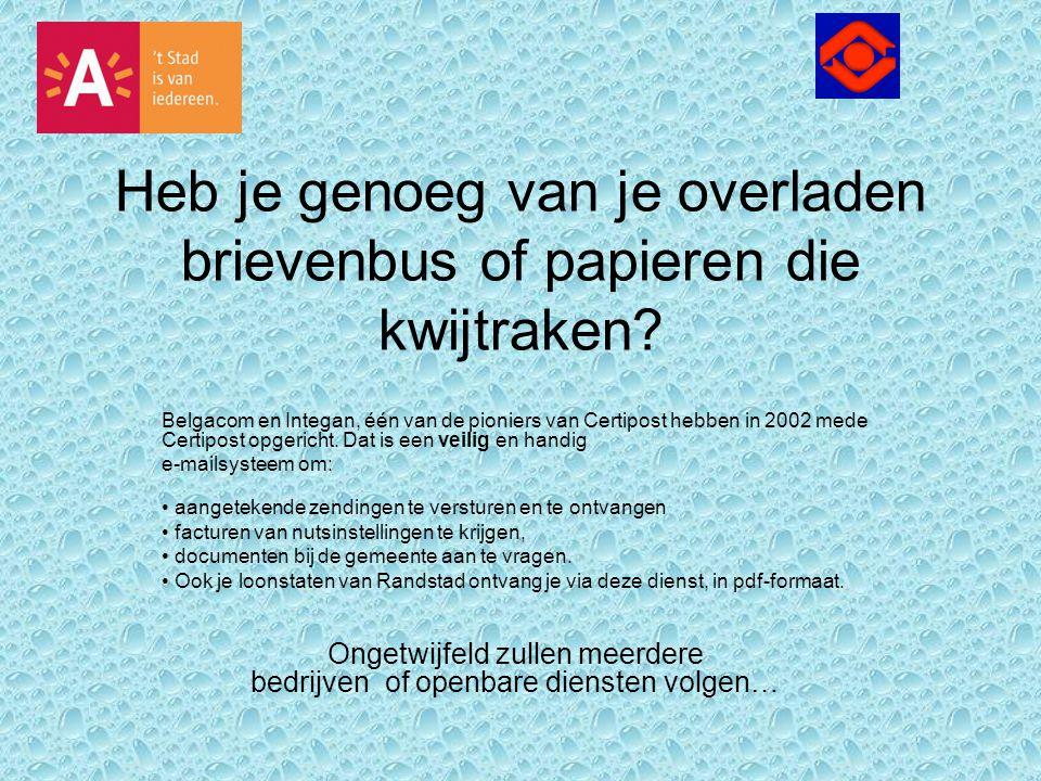 Heb je genoeg van je overladen brievenbus of papieren die kwijtraken? Belgacom en Integan, één van de pioniers van Certipost hebben in 2002 mede Certi