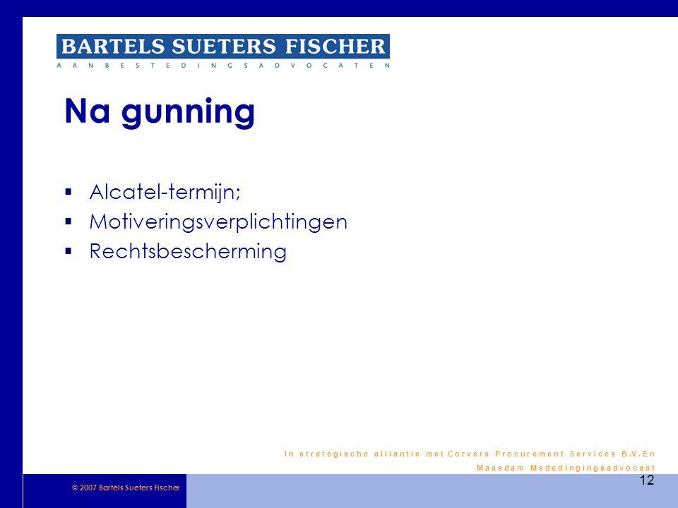 © 2007 Bartels Sueters Fischer I n s t r a t e g i s c h e a l l i a n t i e m e t C o r v e r s P r o c u r e m e n t S e r v I c e s B.V.