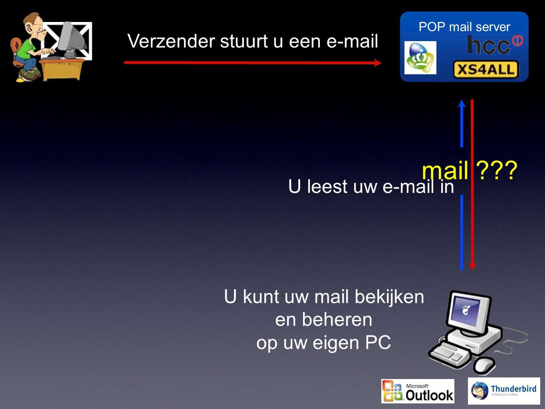 POP mail server Verzender stuurt u een e-mail mail ??? U leest uw e-mail in U kunt uw mail bekijken en beheren op uw eigen PC