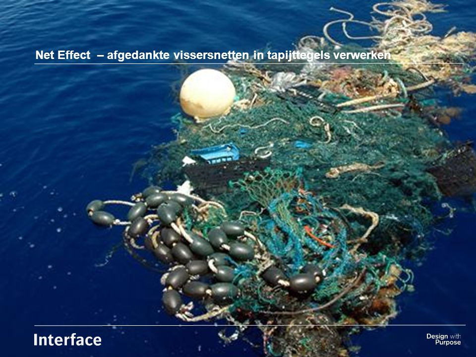 Insert background Image here Sustainability Net Effect – afgedankte vissersnetten in tapijttegels verwerken