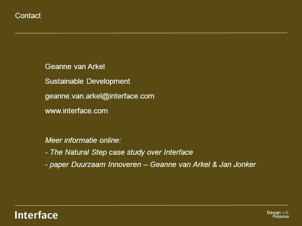 Contact Geanne van Arkel Sustainable Development geanne.van.arkel@interface.com www.interface.com Meer informatie online: - The Natural Step case stud