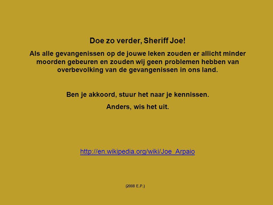 Doe zo verder, Sheriff Joe.