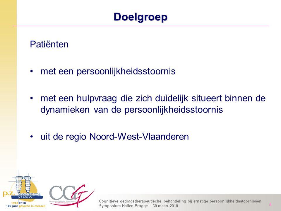 Cognitieve gedragstherapeutische behandeling bij ernstige persoonlijkheidsstoornissen Symposium Hallen Brugge – 30 maart 2010 5 Doelgroep Patiënten me