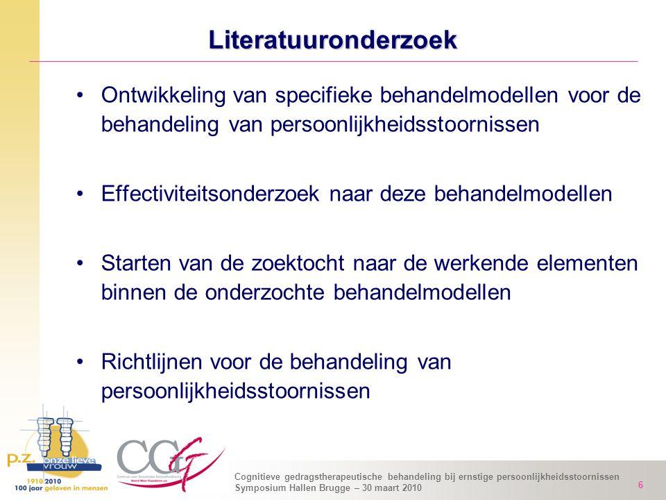 Cognitieve gedragstherapeutische behandeling bij ernstige persoonlijkheidsstoornissen Symposium Hallen Brugge – 30 maart 2010 6 Literatuuronderzoek On