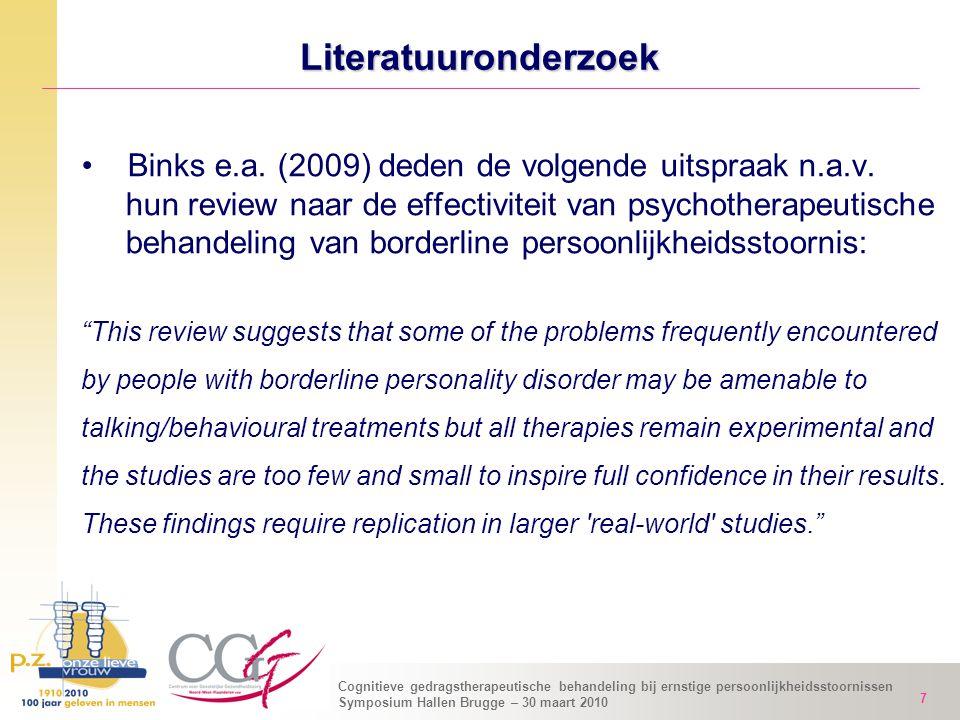 Cognitieve gedragstherapeutische behandeling bij ernstige persoonlijkheidsstoornissen Symposium Hallen Brugge – 30 maart 2010 7 Binks e.a. (2009) dede