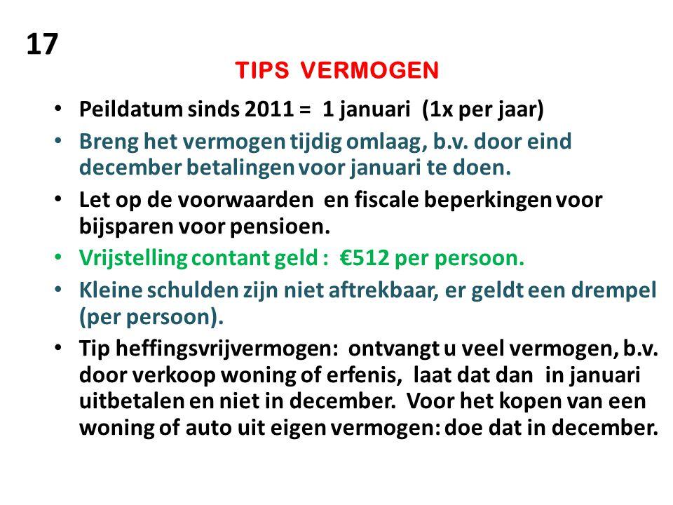 TIPS VERMOGEN Peildatum sinds 2011 = 1 januari (1x per jaar) Breng het vermogen tijdig omlaag, b.v. door eind december betalingen voor januari te doen